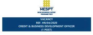 Read more about the article MESPT VACANCY REF. HR/04/2020 CREDIT & BUSINESS DEVELOPMENT OFFICER (1 POST)