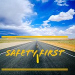 IMPORTANT ROAD SAFETY TIPS: SAFETY 1st.
